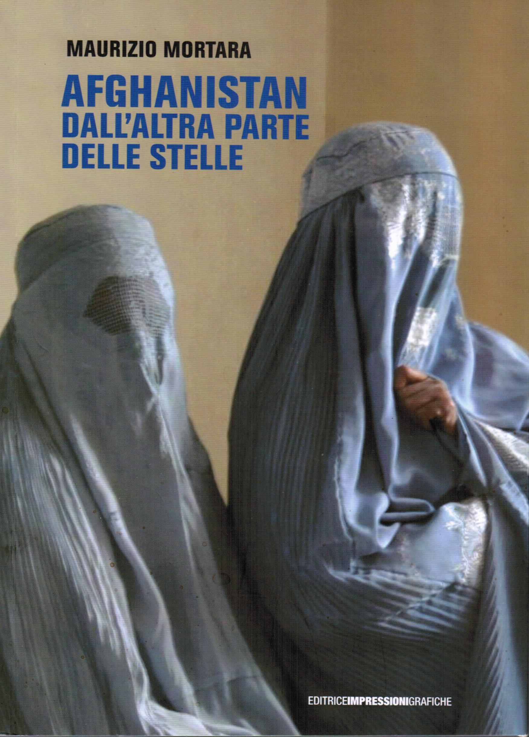 AFGHANISTAN DALL'ALTRA PARTE DELLE STELLE DI MAURIZIO MORTARA